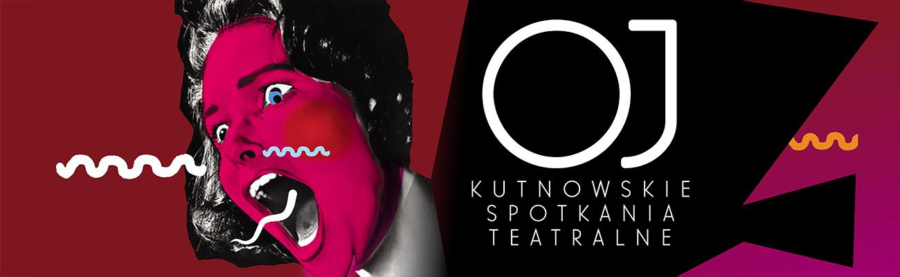 ",,Oj"" Kutnowskie Spotkania Teatralne 2018"