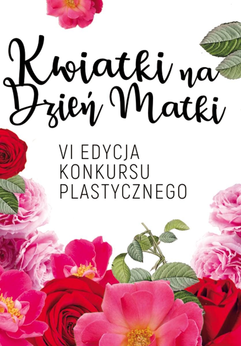 Konkurs Plastyczny Kwiatki Na Dzien Matki 2019 Kutnowski Dom Kultury