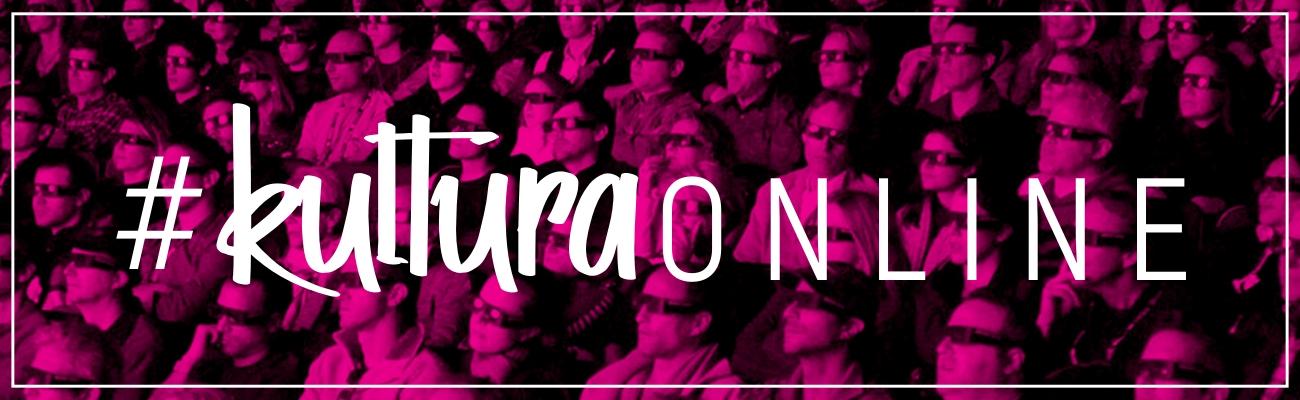Kultura online - spektakle / koncerty
